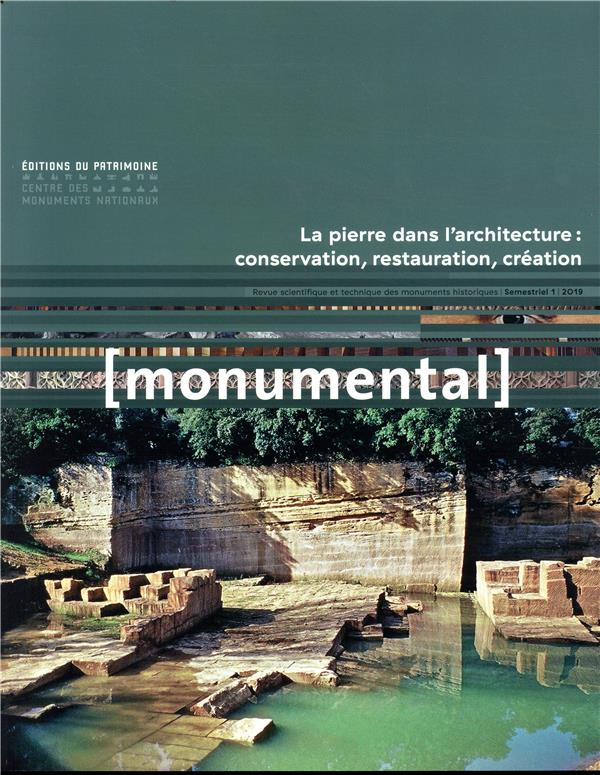 Monumental 2019-1 : La Pierre Dans L'architecture : Conversation, Restauration, Creation COLLECTIF PATRIMOINE