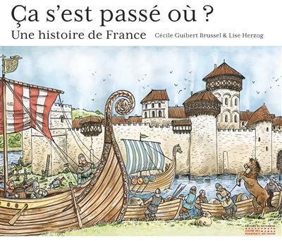 CA S'EST PASSE OU ? UNE HISTOIRE DE FRANCE GUIBERT-BRUSSEL PATRIMOINE