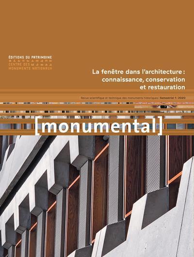MONUMENTAL 2020-1 LA FENETRE DANS L-ARCHITECTURE : CONNAISSANCE, CONSERVATION ET RESTAURATION COLLECTIF PATRIMOINE