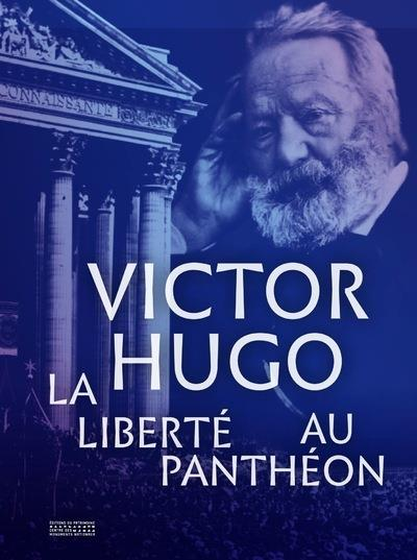 VICTOR HUGO  -  LA LIBERTE AU PANTHEON