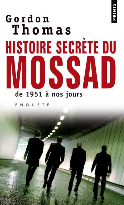 HISTOIRE SECRETE DU MOSSAD  -  DE 1951 A NOS JOURS
