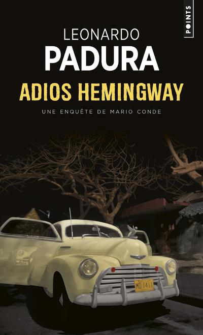 ADIOS HEMINGWAY. UNE ENQUETE DE L'INSPECTEUR MARIO