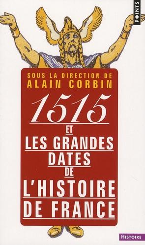 1515 ET LES GRANDES DATES DE L'HISTOIRE CORBIN, ALAIN POINTS