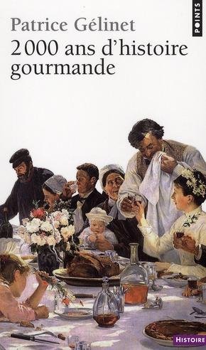 2000 ANS D'HISTOIRE GOURMANDE GELINET PATRICE POINTS