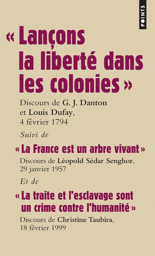 LANCONS LA LIBERTE DANS LES COLONIES  . DISCOURS DES DEPUTES DANTON ET DUFAY POUR L'ABOLITION DE L