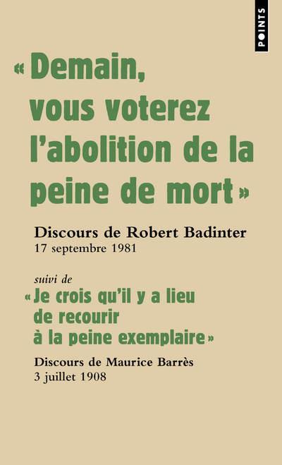 DEMAIN VOUS VOTEREZ L'ABOLITION DE LA PEINE DE MORT  -  JE CROIS QU'IL Y A LIEU DE RECOURIR A LA PEINE EXEMPLAIRE BADINTER/BARRES POINTS