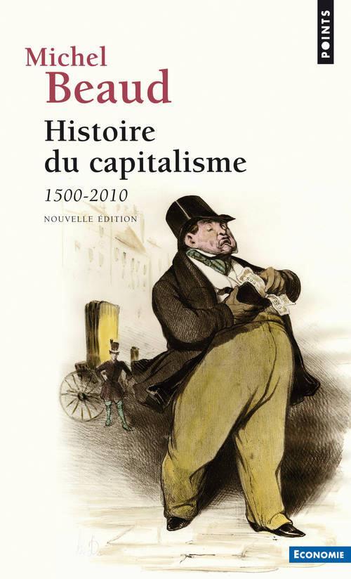 HISTOIRE DU CAPITALISME  -  1500-2010 (EDITION 2010) BEAUD, MICHEL POINTS