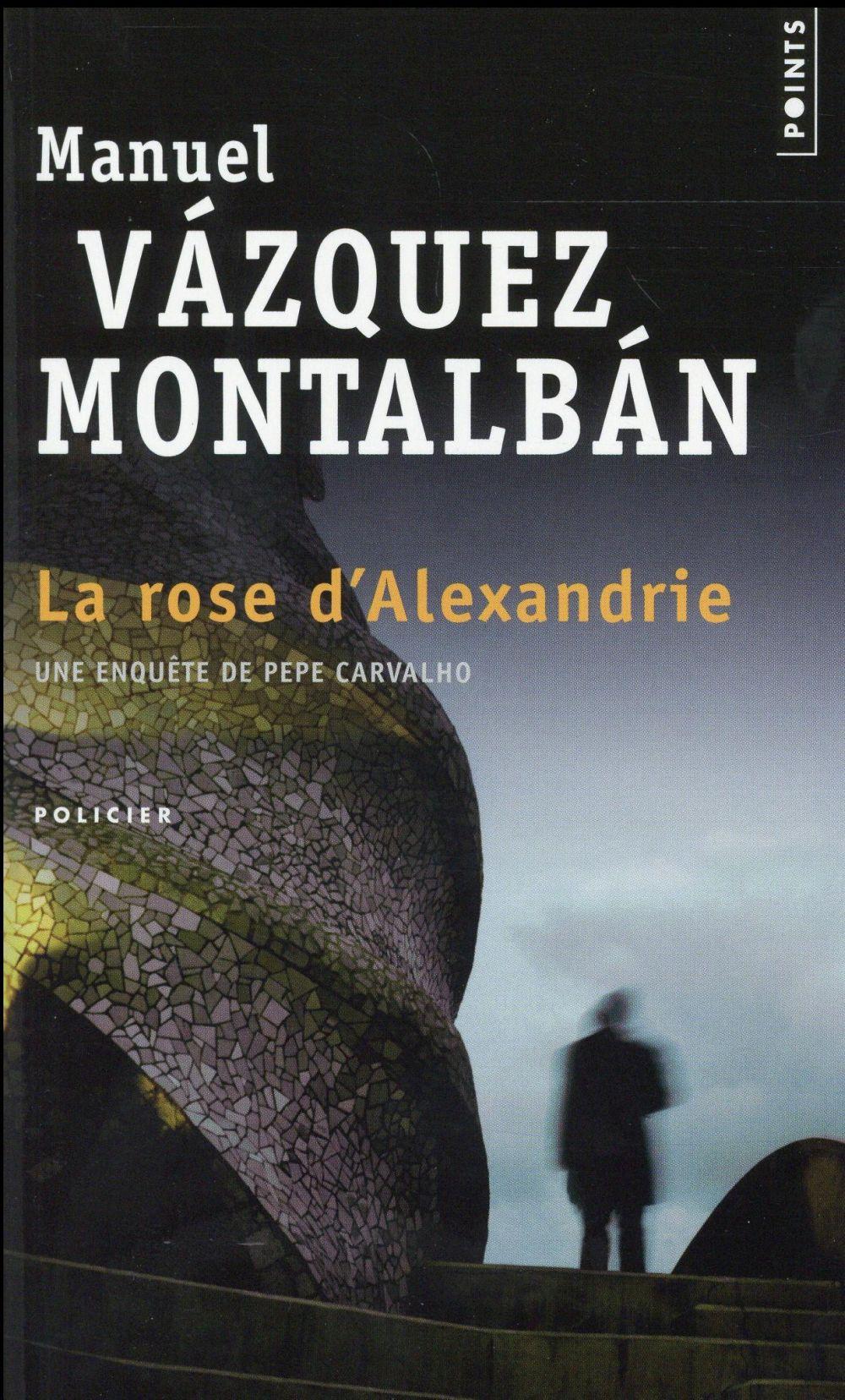 LA ROSE D'ALEXANDRIE Vázquez Montalbán Manuel Points