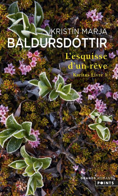 KARITAS, L'ESQUISSE D'UN REVE BALDURSDOTTIR K M. POINTS