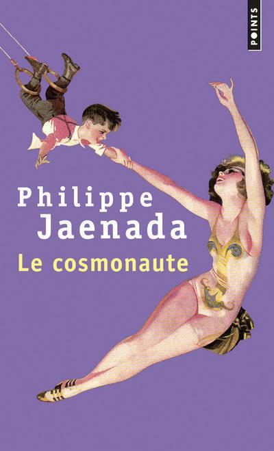 LE COSMONAUTE JAENADA, PHILIPPE POINTS