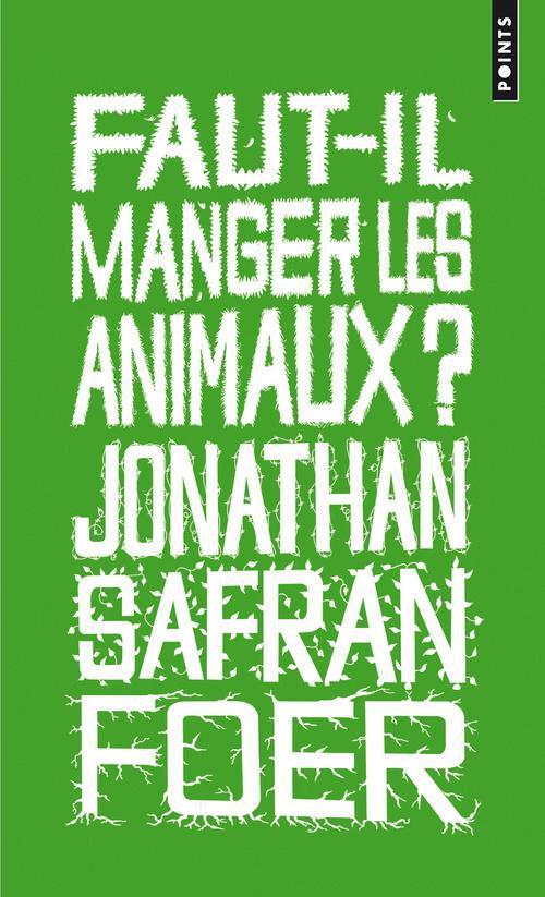 FAUT-IL MANGER LES ANIMAUX ? SAFRAN FOER, JONATHAN POINTS