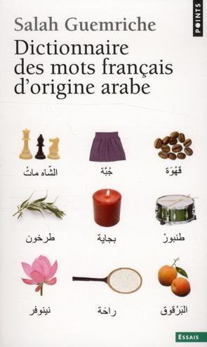 DICTIONNAIRE DES MOTS FRANCAIS D'ORIGINE ARABE. (E