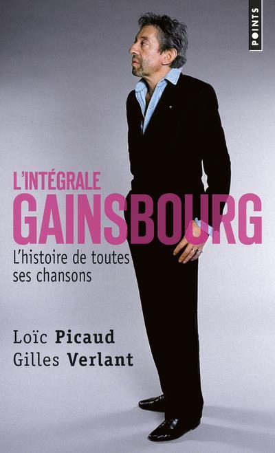 PICAUD/VERLANT - L'INTEGRALE GAINSBOURG. L'HISTOIRE DE TOUTES SES CHANSONS