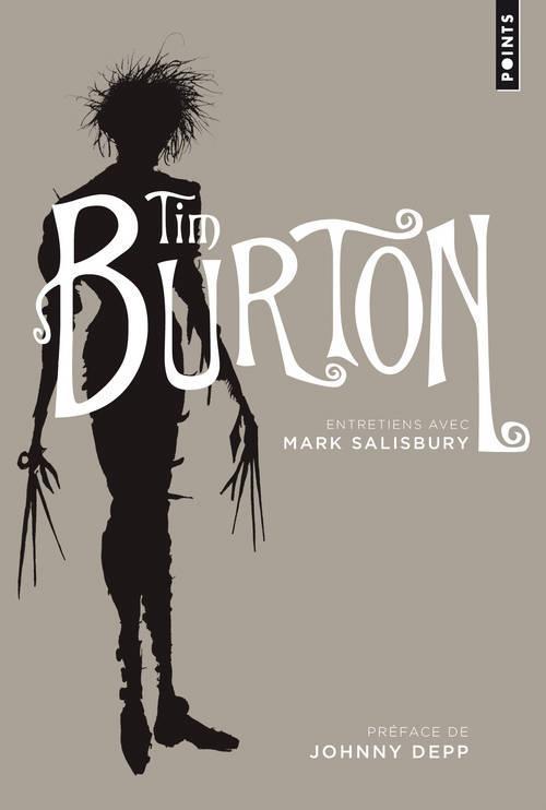 TIM BURTON : ENTRETIENS AVEC MARK SALISBURY BURTON/DEPP/SALISBUR POINTS