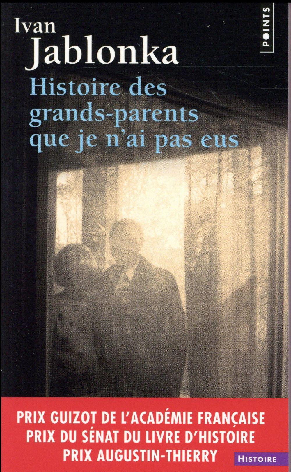 HISTOIRE DES GRANDS-PARENTS QU JABLONKA IVAN POINTS
