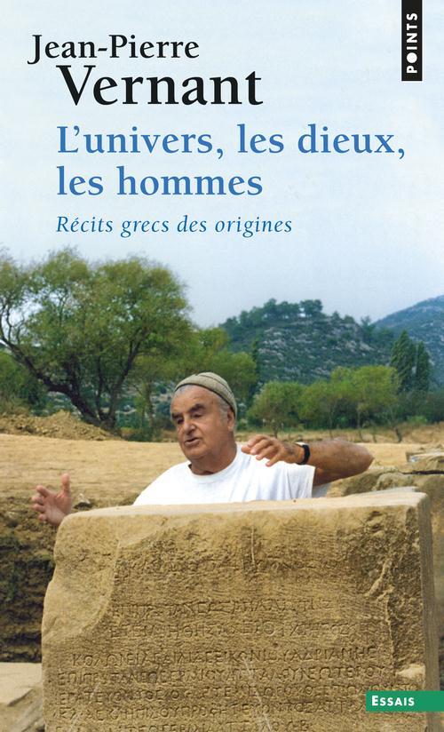 L'UNIVERS, LES DIEUX, LES HOMMES. RECITS GRECS DES ORIGINES Vernant Jean-Pierre Points