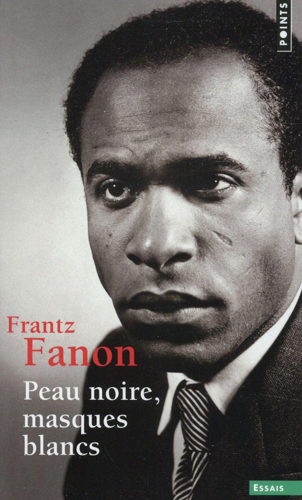 PEAU NOIRE, MASQUES BLANCS Fanon Frantz Points