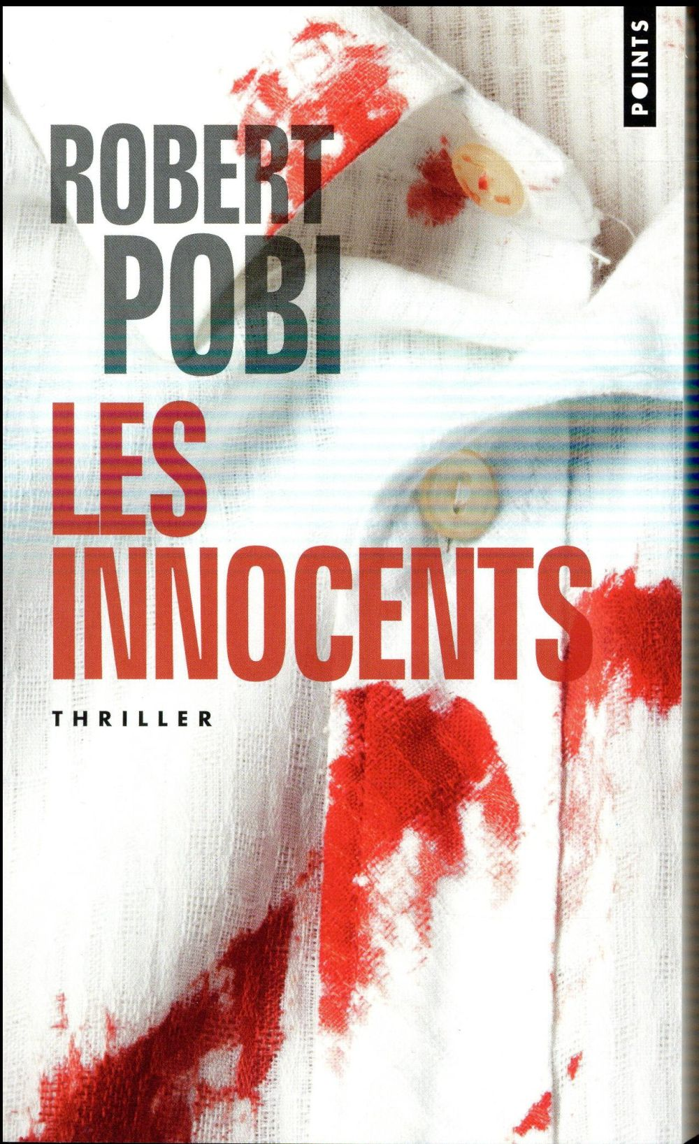 LES INNOCENTS Pobi Robert Points