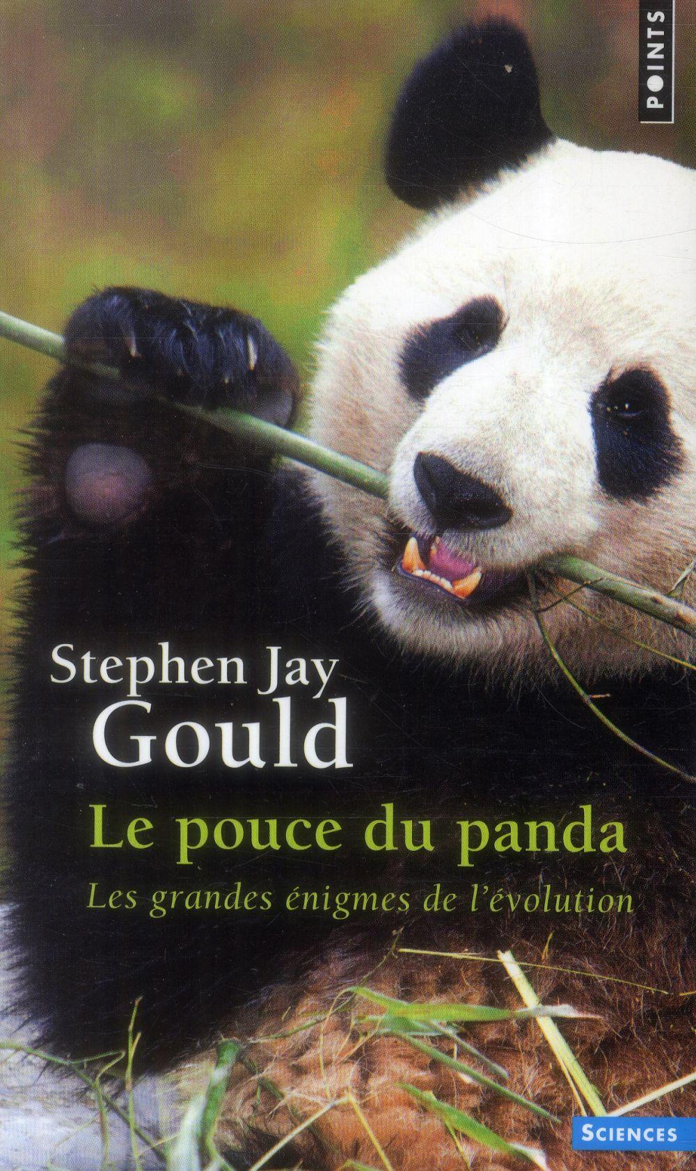 Gould Stephen Jay - LE POUCE DU PANDA. LES GRANDES ENIGMES DE L'EVOLUTION