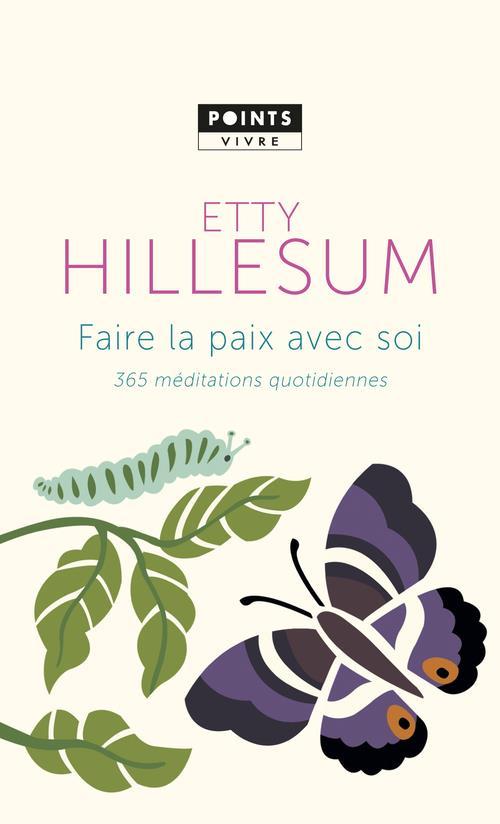 FAIRE LA PAIX AVEC SOI  -  365 MEDITATIONS QUOTIDIENNES HILLESUM ETTY Points