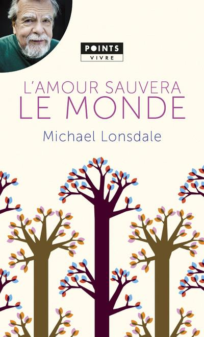 L'AMOUR SAUVERA LE MONDE. MES PLUS BELLES PAGES CHRETIENNES Lonsdale Michaël Points