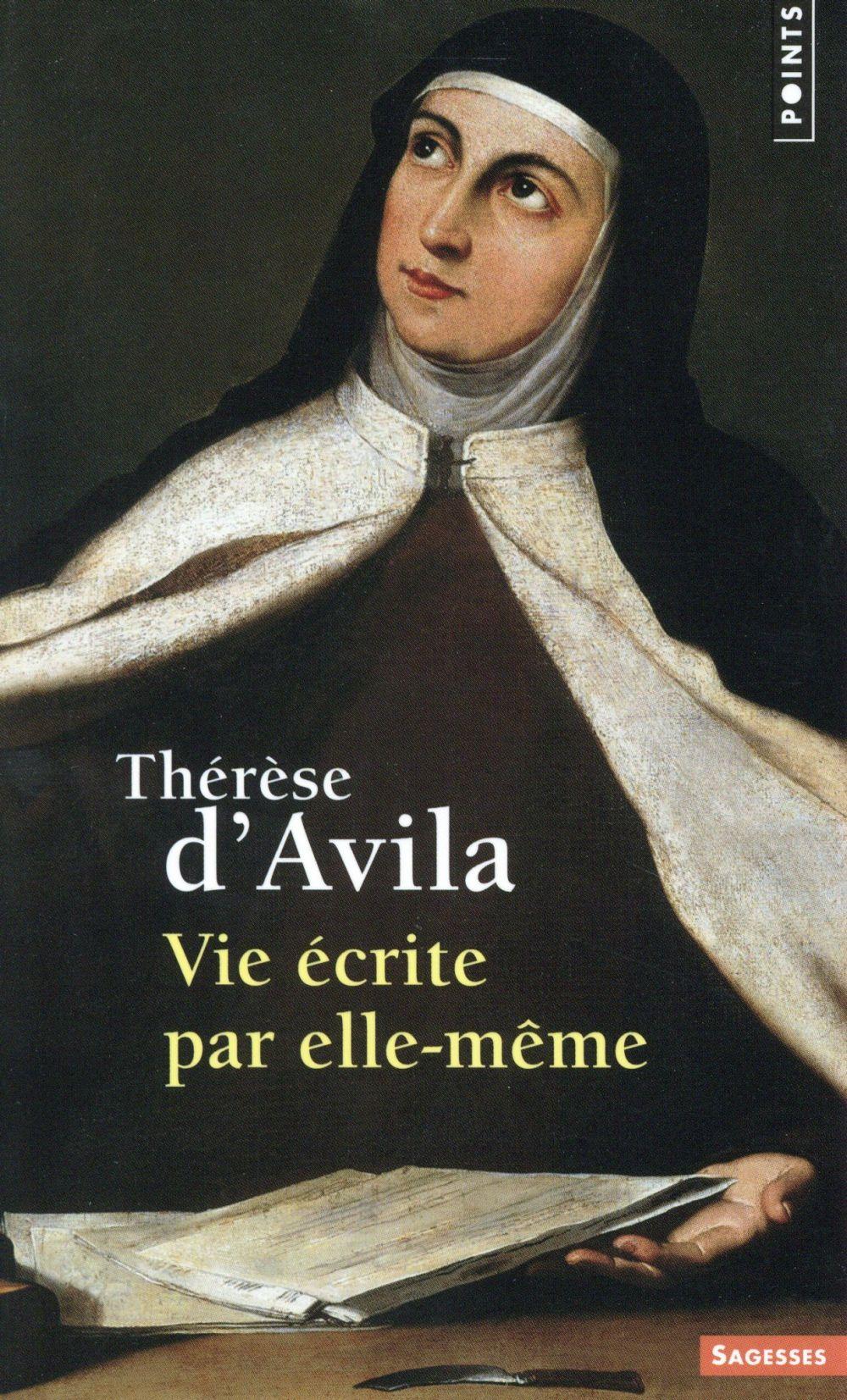 VIE ECRITE PAR ELLE-MEME Thérèse d'Avila Points