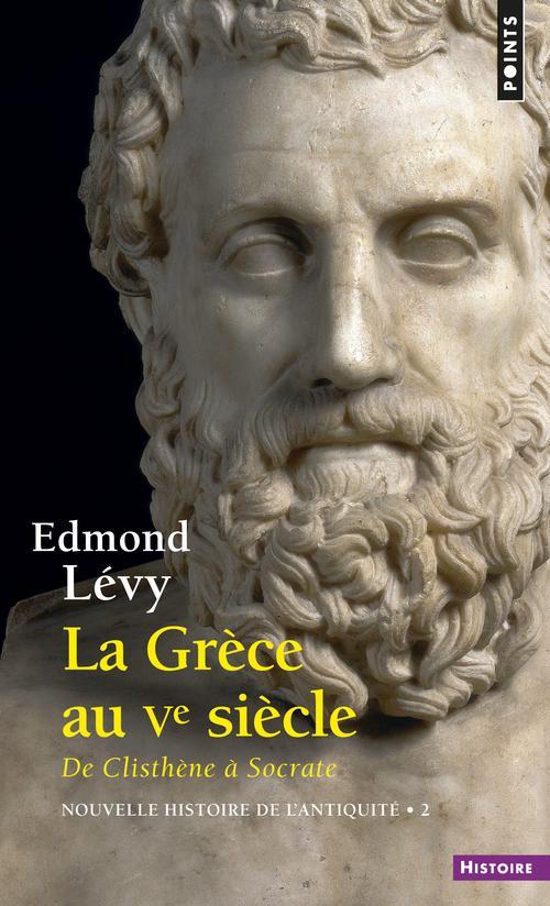 Nouvelle histoire de l'Antiquité La Grèce au Ve siècle Vol.2 Lévy Edmond Points