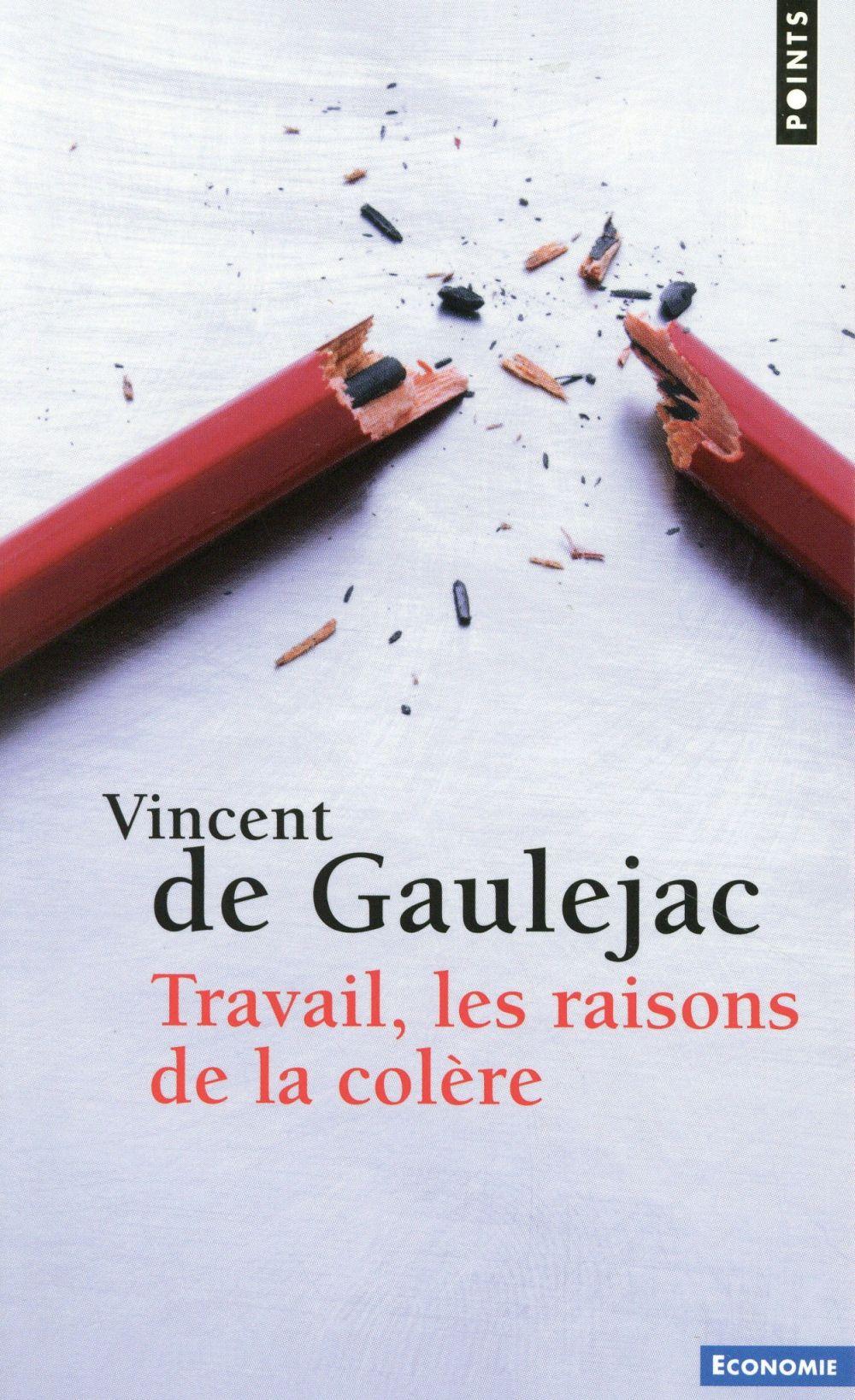 TRAVAIL, LES RAISONS DE LA COLERE
