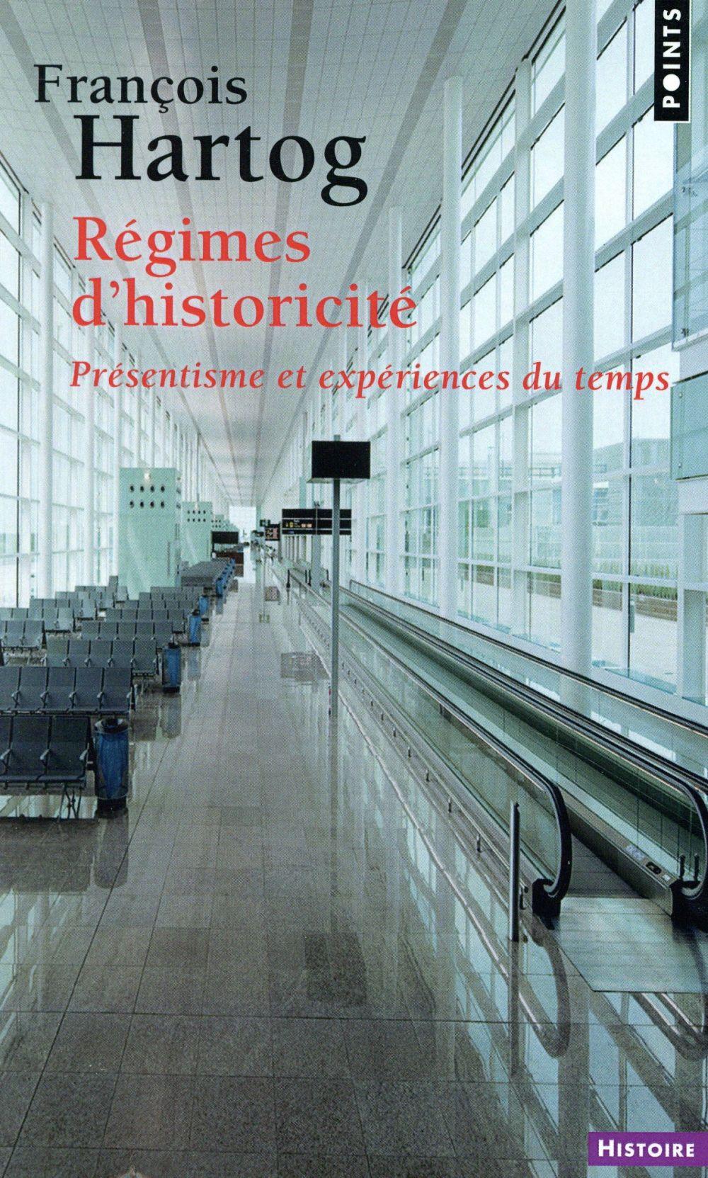 REGIMES D'HISTORICITE  -  PRESENTISME ET EXPERIENCES DU TEMPS