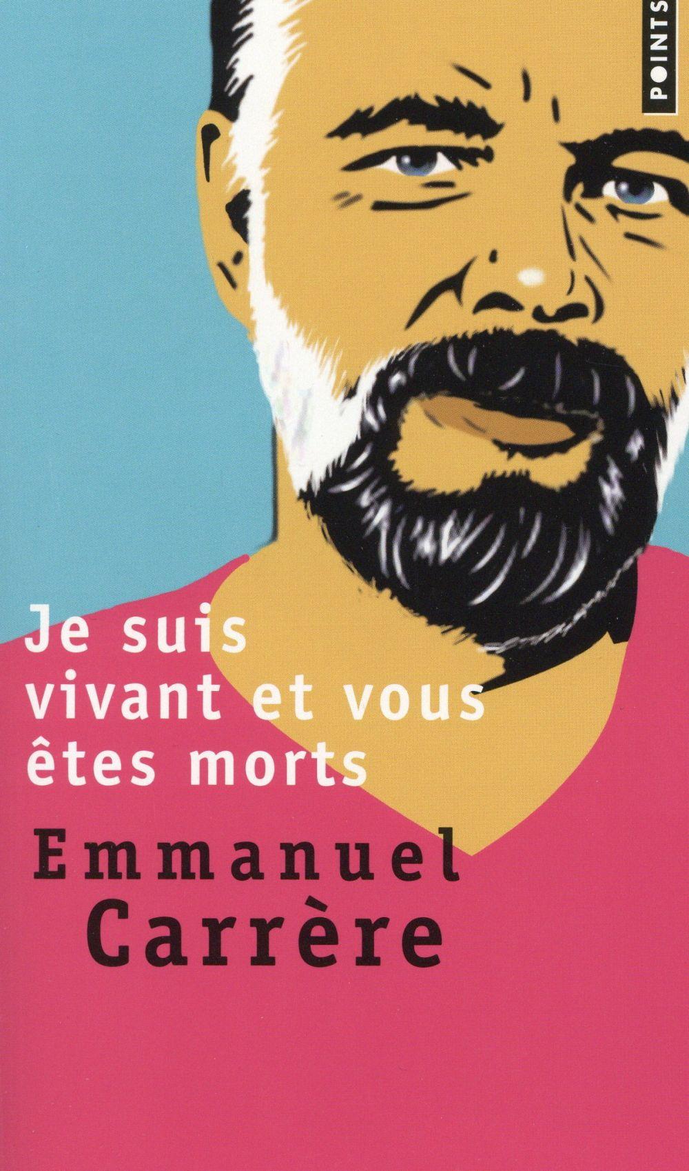 JE SUIS VIVANT ET VOUS ETES MORTS Carrère Emmanuel Points