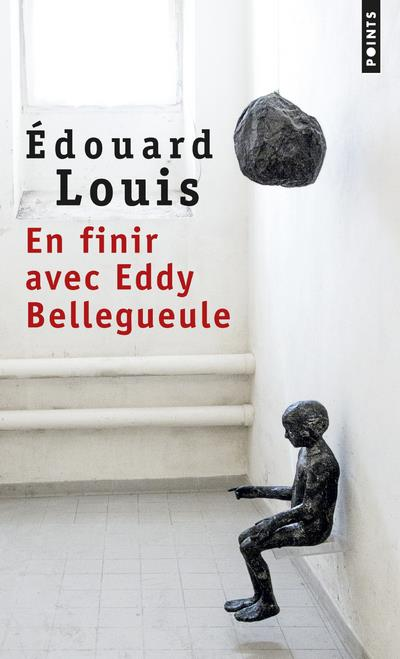 EN FINIR AVEC EDDY BELLEGUEULE LOUIS EDOUARD Points