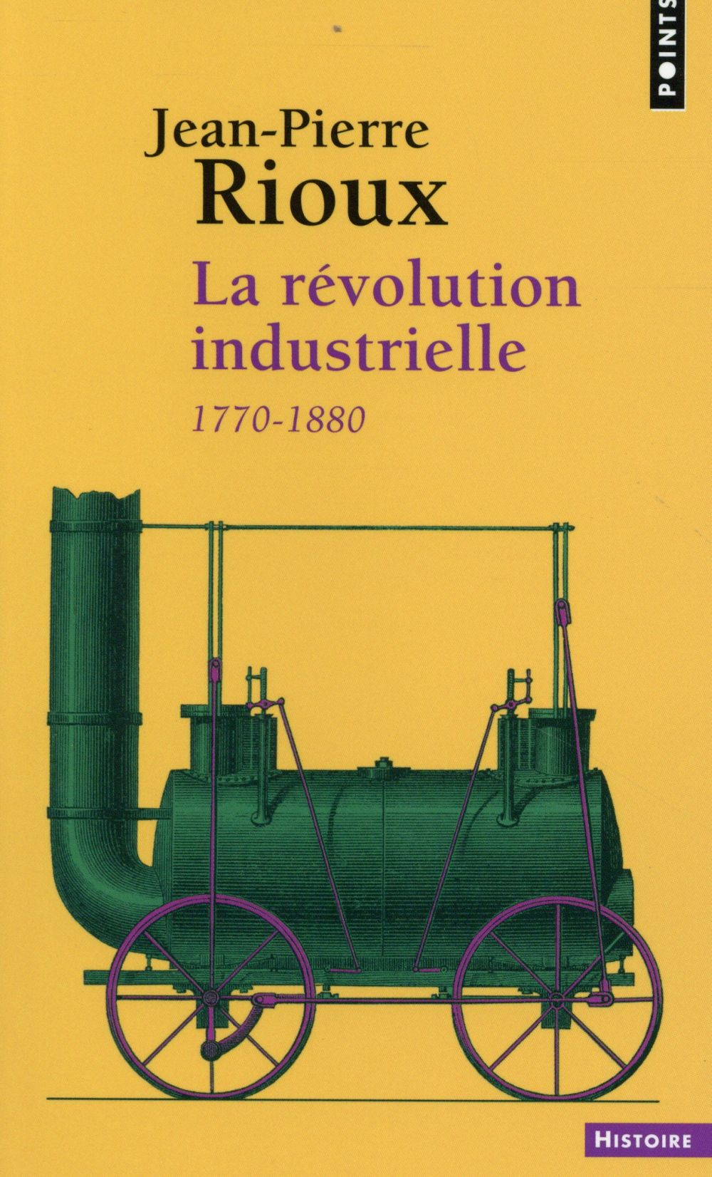 LA REVOLUTION INDUSTRIELLE. 1780-1880 RIOUX JEAN-PIERRE Points