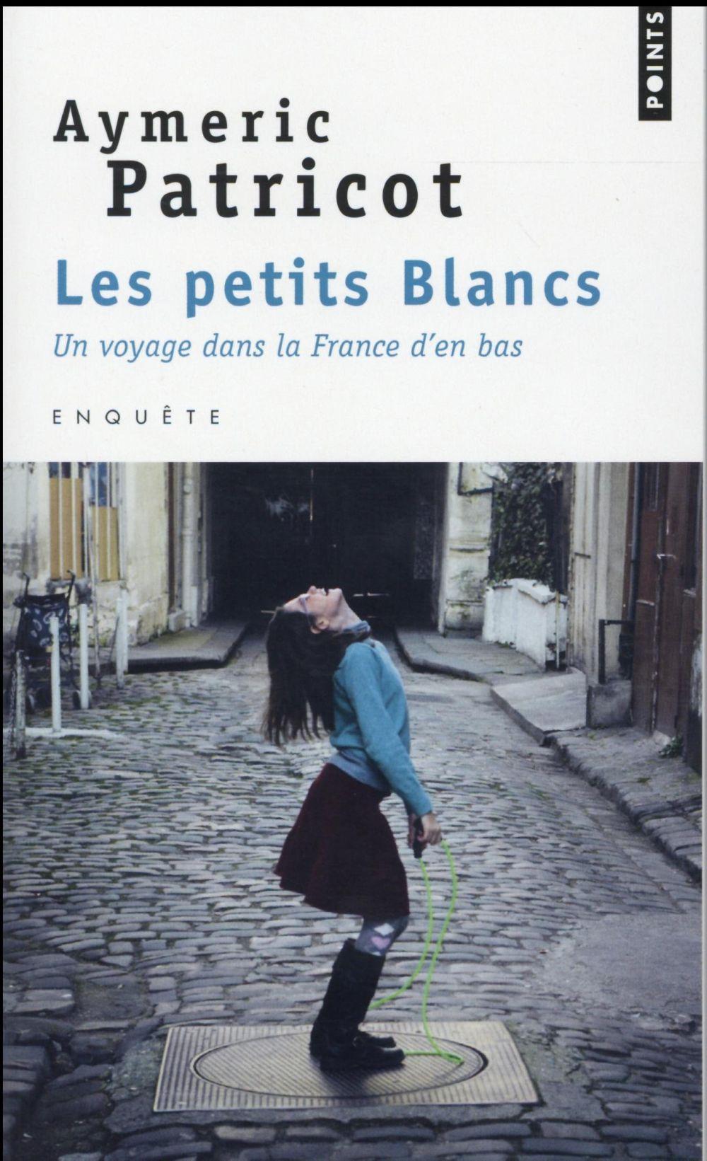 LES PETITS BLANCS  -  UN VOYAGE DANS LA FRANCE D'EN BAS Patricot Aymeric Points