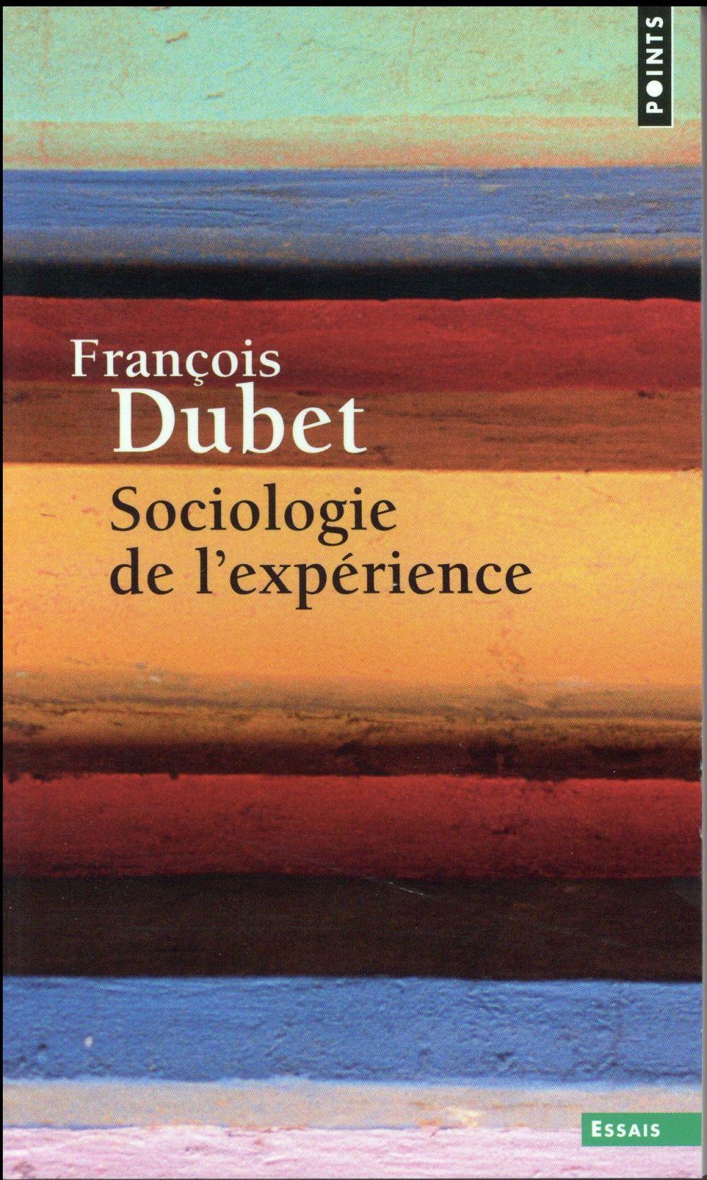 SOCIOLOGIE DE L'EXPERIENCE DUBET FRANCOIS Points