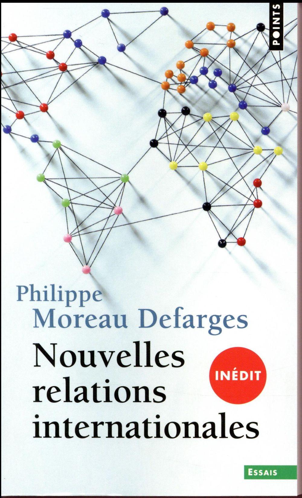 NOUVELLES RELATIONS INTERNATIONALES Moreau Defarges Philippe Points