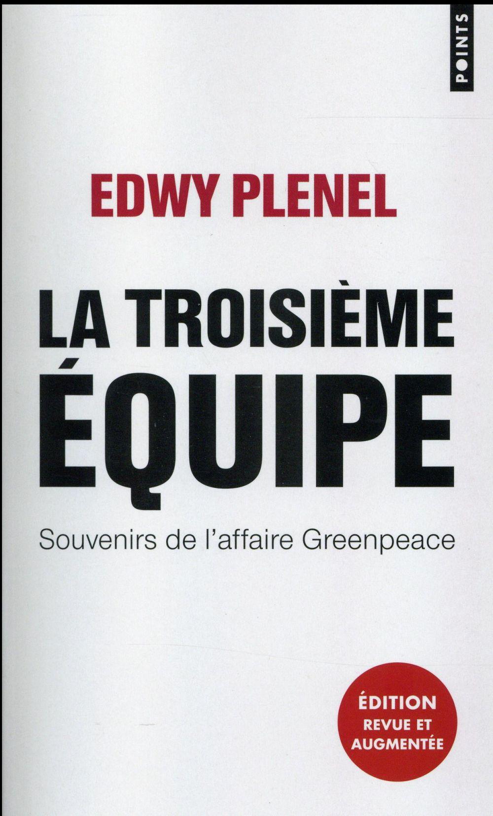 LA TROISIEME EQUIPE. SOUVENIRS DE L'AFFAIRE GREENPEACE
