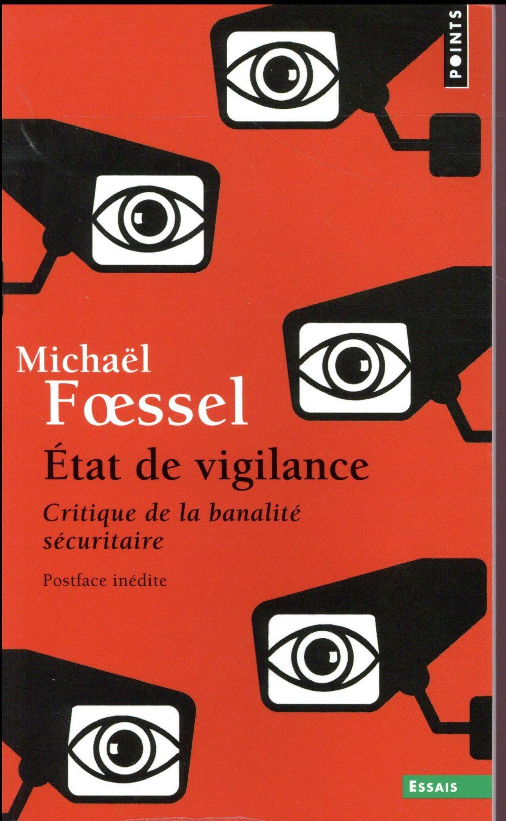 L'ETAT DE VIGILANCE  -  CRITIQUE DE LA BANALITE SECURITAIRE Foessel Michaël Points