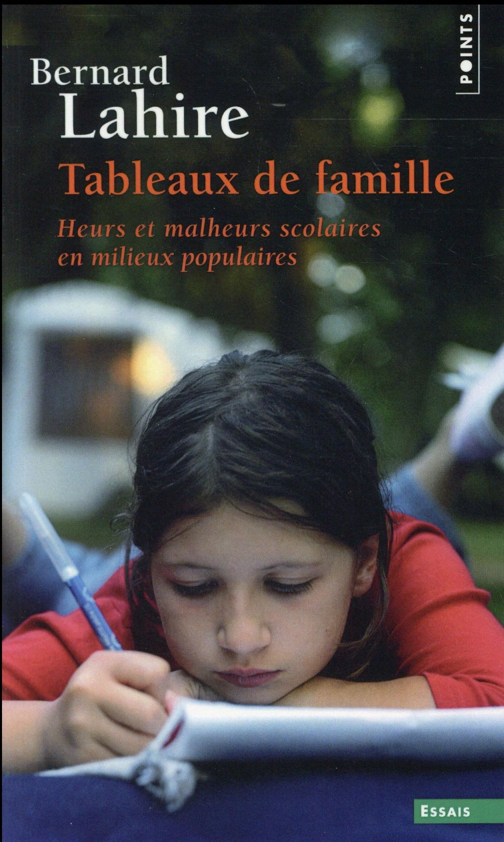 TABLEAUX DE FAMILLE. HEURS ET MALHEURS SCOLAIRES E LAHIRE BERNARD Points