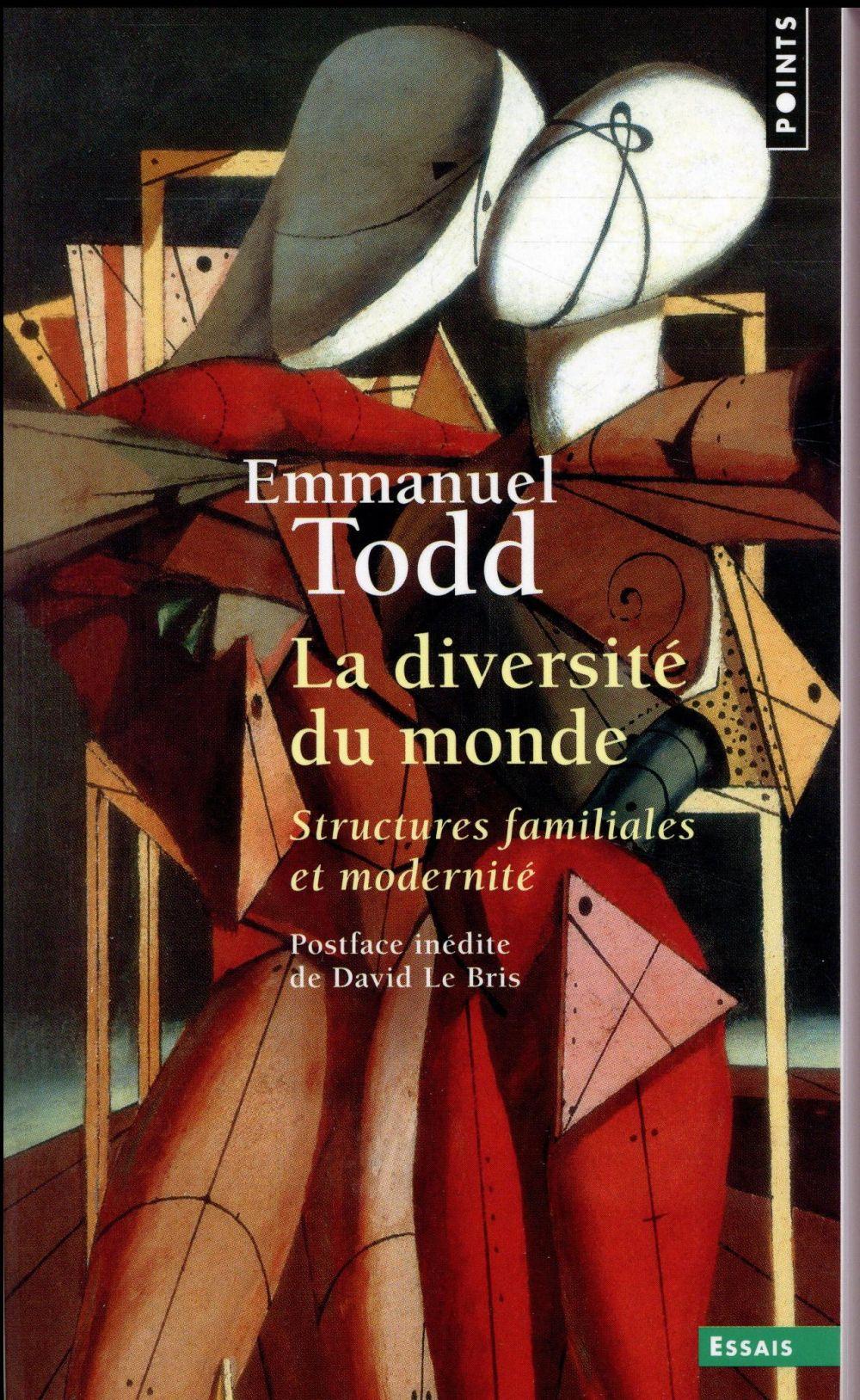 LA DIVERSITE DU MONDE - STRUCTURES FAMILIALES ET MODERNITE TODD EMMANUEL Points