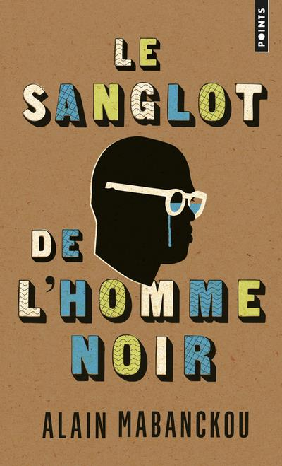 LE SANGLOT DE L'HOMME NOIR
