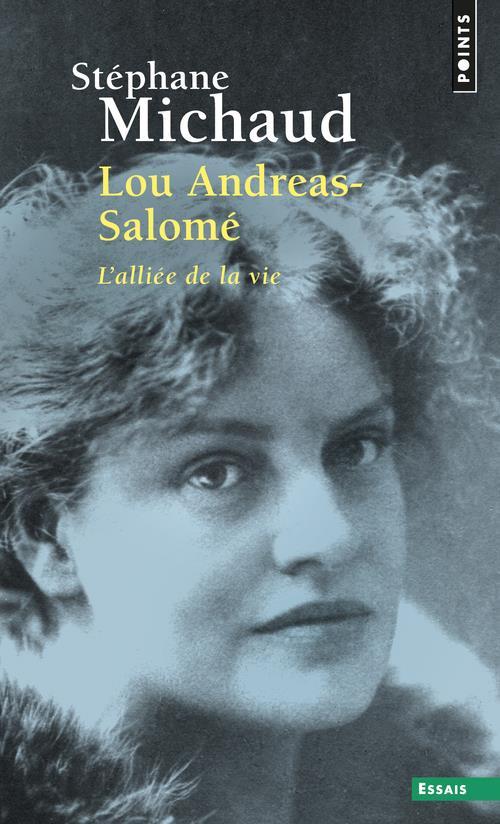 LOU ANDREAS-SALOME. L'ALLIEE DE LA VIE