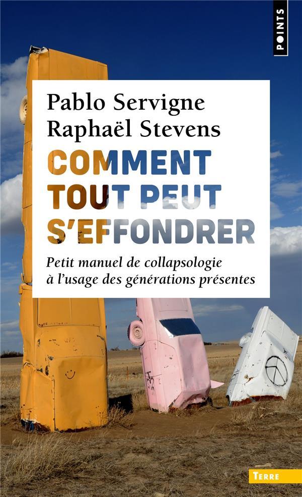 COMMENT TOUT PEUT S'EFFONDRER - PETIT MANUEL DE COLLAPSOLOGIE A L'USAGE DES GENERATIONS PRESENTES SERVIGNE/STEVENS POINTS
