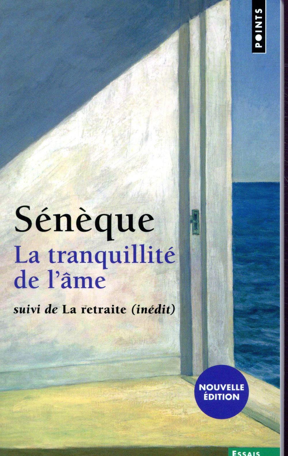 LA TRANQUILLITE DE L'AME  -  LA RETRAITE SENEQUE POINTS