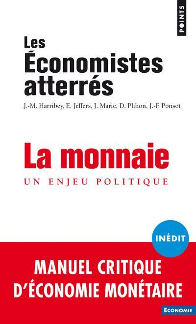 LA MONNAIE - UN ENJEU POLITIQUE  POINTS