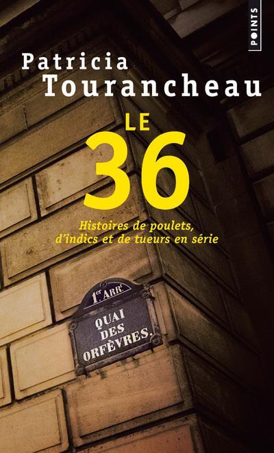 - LE 36 - HISTOIRES DE POULETS, D'INDICS ET DE TUEURS EN SERIE