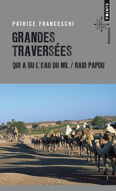 GRANDES TRAVERSEES - QUI A BU L'EAU DU NIL  RAID PAPOU  POINTS