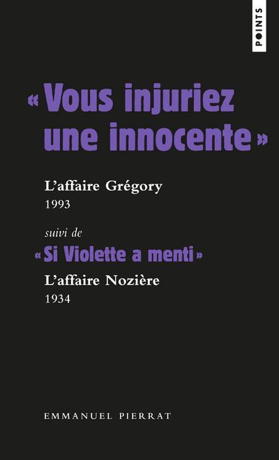 VOUS INJURIEZ UNE INNOCENTE  : L'AFFAIRE GREGORY, 1984