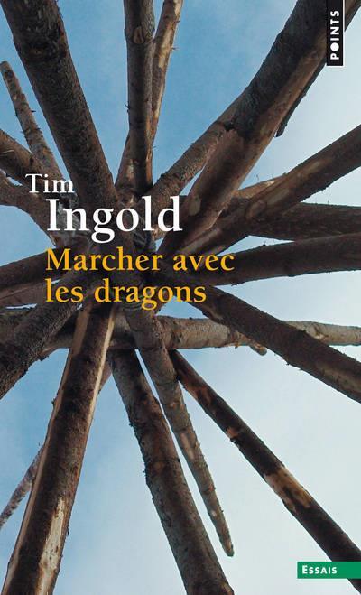 MARCHER AVEC LES DRAGONS INGOLD TIM POINTS