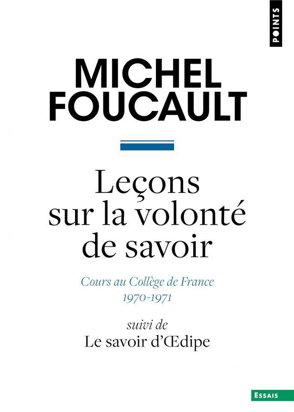 LECONS SUR LA VOLONTE DE SAVOIR : COURS AU COLLEGE DE FRANCE (1970-1971)  -  LE SAVOIR D'OEDIPE
