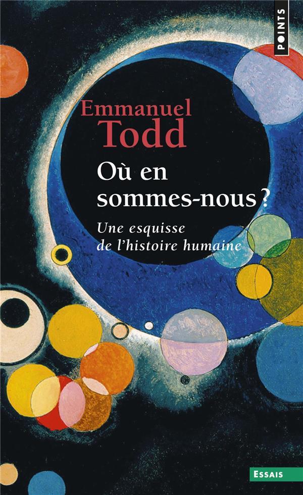 OU EN SOMMES-NOUS ? UNE ESQUISSE DE L'HISTOIRE HUMAINE TODD EMMANUEL POINTS